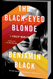 The Black-Eyed Blonde by Benjamin Black as Raymond Chandler